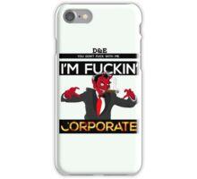 I'm Corporate iPhone Case/Skin