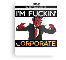 I'm Corporate Metal Print