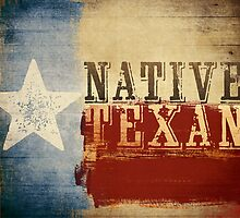 Native Texan by Dallas Drotz