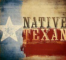 Native Texan by Dallas Drotz