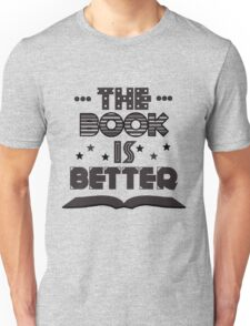 The Book Is Better Unisex T-Shirt
