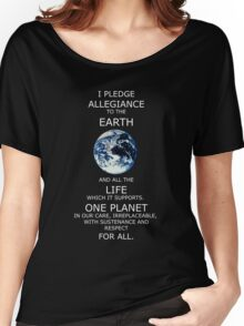 I Pledge Allegiance to the Earth Women's Relaxed Fit T-Shirt