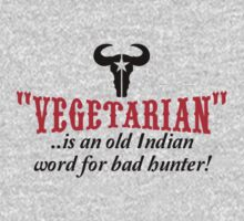 """""""vegetarian"""" is an old word for bad hunter T-Shirt"""
