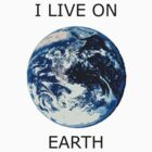 I live on Earth - Black text by Patrick  Vedlog