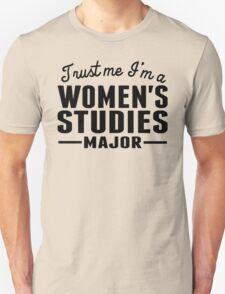 Trust Me I'm A Women's Studies Major T-Shirt
