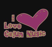 I Love Cajun Music by HolidayT-Shirts