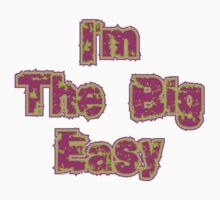 Mardi Gras I'm The Big Easy by HolidayT-Shirts