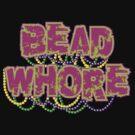 Mardi Gras Bead Whore by HolidayT-Shirts