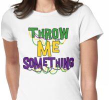 Mardi Gras Throw Me Something Womens Fitted T-Shirt