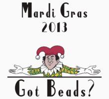 Mardi Gras 2013 Got Beads by HolidayT-Shirts