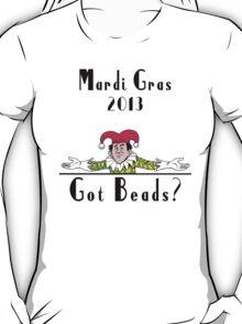 Mardi Gras 2013 Got Beads T-Shirt