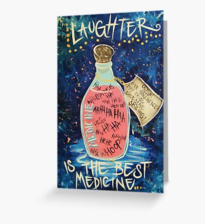 Laughter Is Lifes Best Medicine Greeting Card