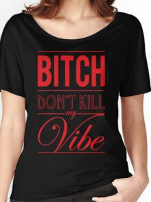 Bitch don't kill my Vibe - red/black  Women's Relaxed Fit T-Shirt