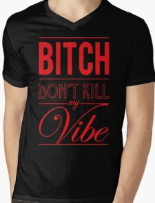 Bitch don't kill my Vibe - red/black  Mens V-Neck T-Shirt