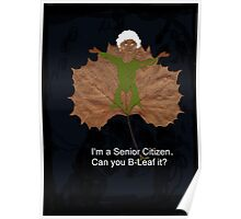 I'm A Senior Citizen. Can You Be-Leaf It? Poster