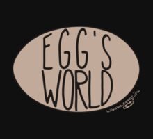 Egg World T-Shirt by nealcampbell