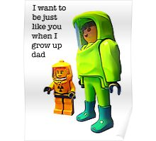 I want to be just like you when I grow up dad! Poster