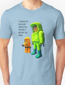 I want to be just like you when I grow up dad! T-Shirt
