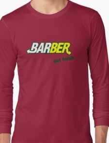 "Barber Get Fresh  ""Subway"" Long Sleeve T-Shirt"