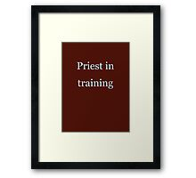 Priest in Training Framed Print