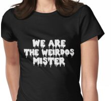 We Are the Weirdos White Design Womens Fitted T-Shirt