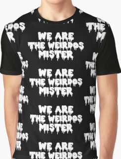 We Are the Weirdos White Design Graphic T-Shirt