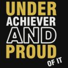 Underachiever and Proud of it by vivendulies