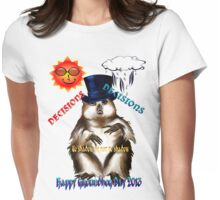 Decisions-Decisions-Groundhog Day Womens Fitted T-Shirt