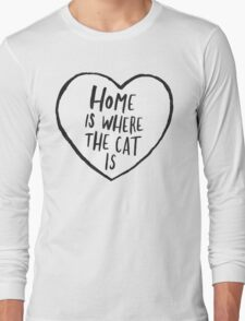 Home Is Where The Cat Is Long Sleeve T-Shirt