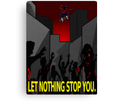 Let nothing stop you. Canvas Print
