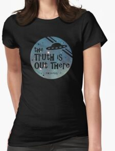 The Truth Is Out There Womens Fitted T-Shirt