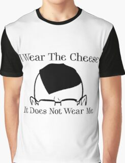 I Wear The Cheese Graphic T-Shirt