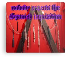 Nobody expects the Spanish inquisition (Monty Python) Metal Print