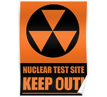 Nuclear Test Site Sign Poster