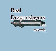 Dragonslayers use swords Unisex T-Shirt