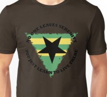 No One Leaves Serenity Unisex T-Shirt
