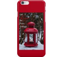 Let Love Be Your Energy (fire) iPhone Case/Skin
