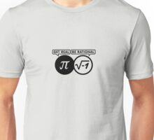 Get Real - Be Rational VRS2 Unisex T-Shirt