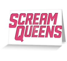 Scream Queens Greeting Card