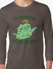 It's not that easy being green! Long Sleeve T-Shirt