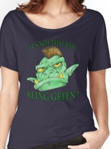 It's not that easy being green! Women's Relaxed Fit T-Shirt