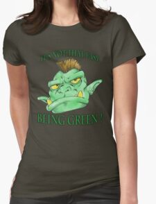It's not that easy being green! Womens Fitted T-Shirt