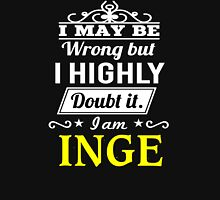 INGE I May Be Wrong But I Highly Doubt It I Am ,T Shirt, Hoodie, Hoodies, Year, Birthday  T-Shirt