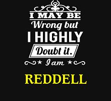 REDDELL I May Be Wrong But I Highly Doubt It I Am ,T Shirt, Hoodie, Hoodies, Year, Birthday   T-Shirt