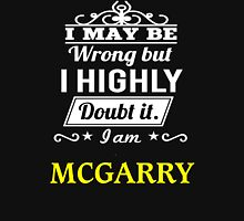MCGARRY I May Be Wrong But I Highly Doubt It I Am  - T Shirt, Hoodie, Hoodies, Year, Birthday  T-Shirt