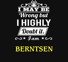 BERNTSEN I May Be Wrong But I Highly Doubt It I Am ,T Shirt, Hoodie, Hoodies, Year, Birthday T-Shirt