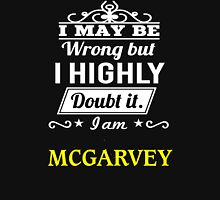 MCGARVEY I May Be Wrong But I Highly Doubt It I Am  - T Shirt, Hoodie, Hoodies, Year, Birthday  T-Shirt