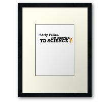 Married to Science Framed Print