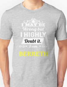 BERRETH I May Be Wrong But I Highly Doubt It I Am ,T Shirt, Hoodie, Hoodies, Year, Birthday T-Shirt