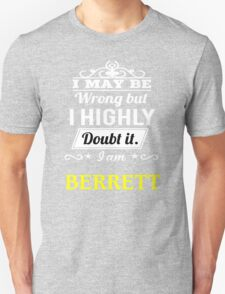 BERRETT I May Be Wrong But I Highly Doubt It I Am ,T Shirt, Hoodie, Hoodies, Year, Birthday T-Shirt